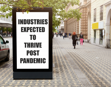 5 Industries Expected To Thrive Post-Pandemic