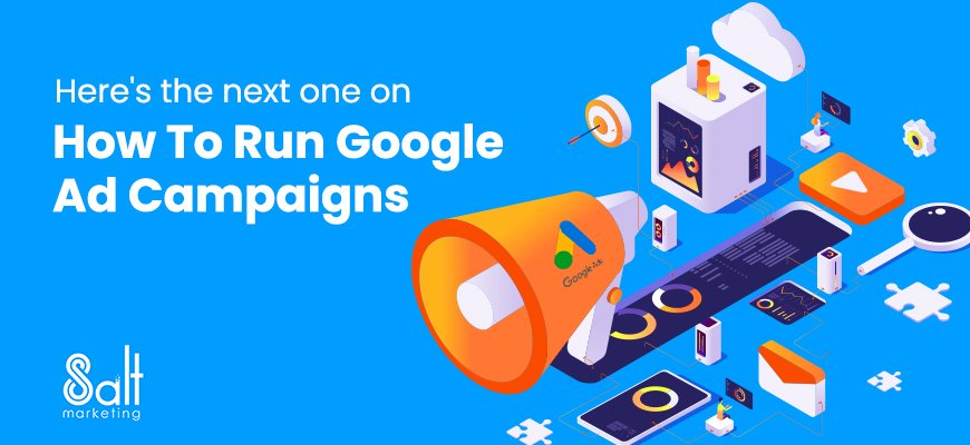 How To Run Google Ad Campaigns